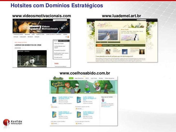 Hotsites com Domínios Estratégicoswww.videosmotivacionais.com             www.luademel.art.br                     www.coel...