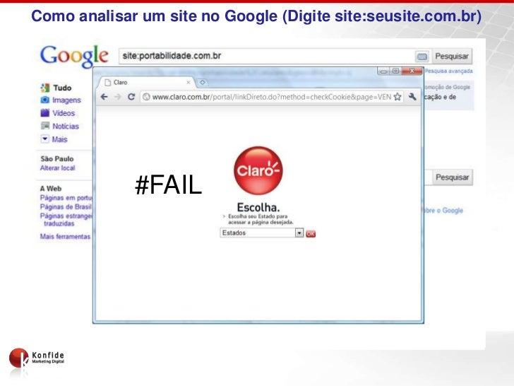 Como analisar um site no Google (Digite site:seusite.com.br)             #FAIL