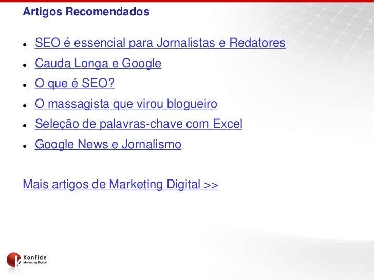 Artigos Recomendados   SEO é essencial para Jornalistas e Redatores   Cauda Longa e Google   O que é SEO?   O massagis...