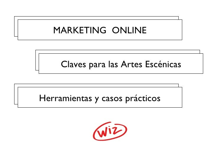 Marketing Online Herramientas y casos pr ácticos Marketing Online Claves para las Artes Escénicas Marketing Online MARKETI...