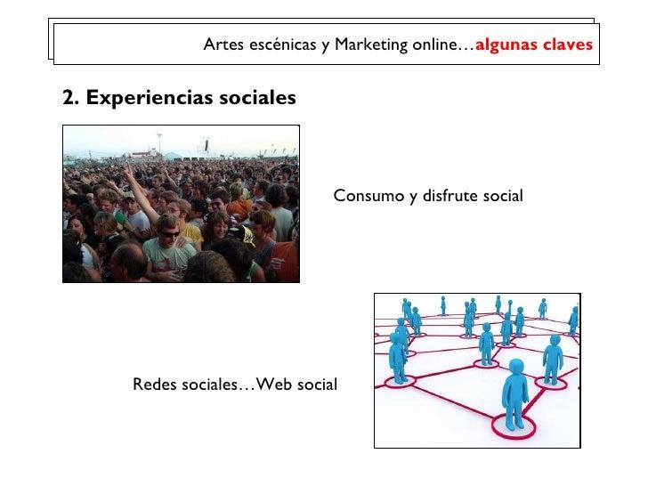 Marketing Online Artes Escenicas Slide 3