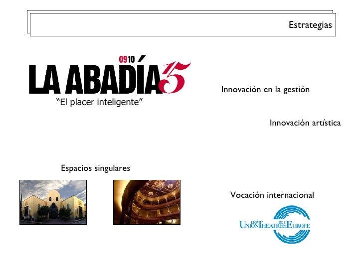 """"""" El placer inteligente"""" Espacios singulares Innovación en la gestión Innovación artística Vocación internacional Estrateg..."""