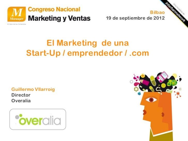 Bilbao                        19 de septiembre de 2012           El Marketing de una      Start-Up / emprendedor / .comGui...