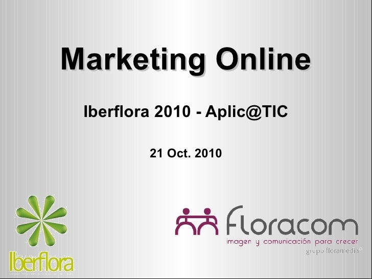Marketing Online Iberflora 2010 - Aplic@TIC 21 Oct. 2010