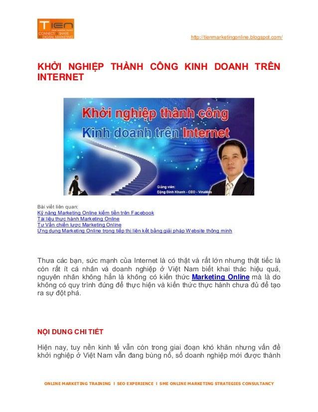 http://tienmarketingonline.blogspot.com/  KHỞI NGHIỆP THÀNH CÔNG KINH DOANH TRÊN INTERNET  Bài viết liên quan: Kỹ năng Mar...