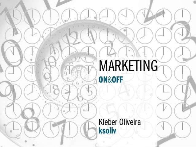 Kleber OliveiraksolivMARKETINGON&OFF