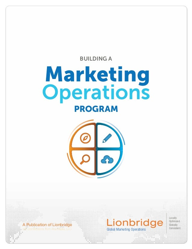 with contributions from Aha Media, LLC Global Marketing OperationsLocallyOptimized.GloballyConsistent.A Publication of Lio...