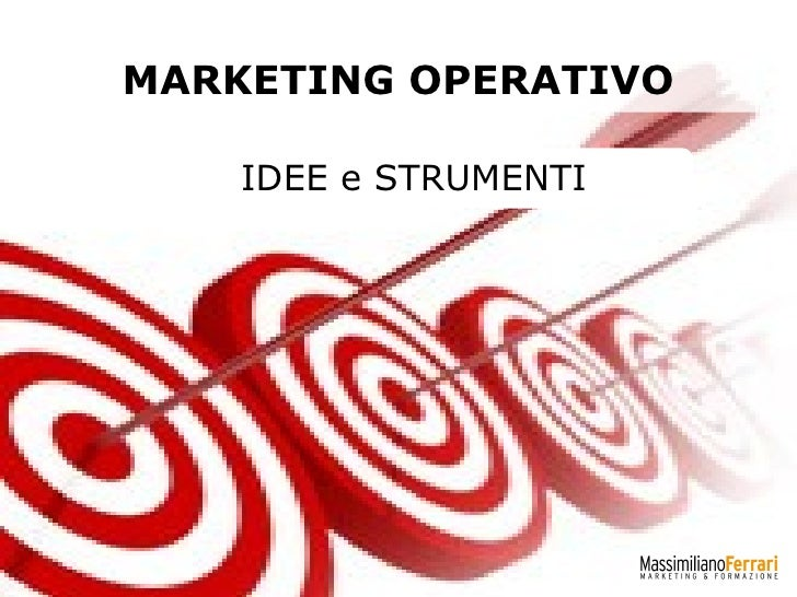 MARKETING OPERATIVO IDEE e STRUMENTI