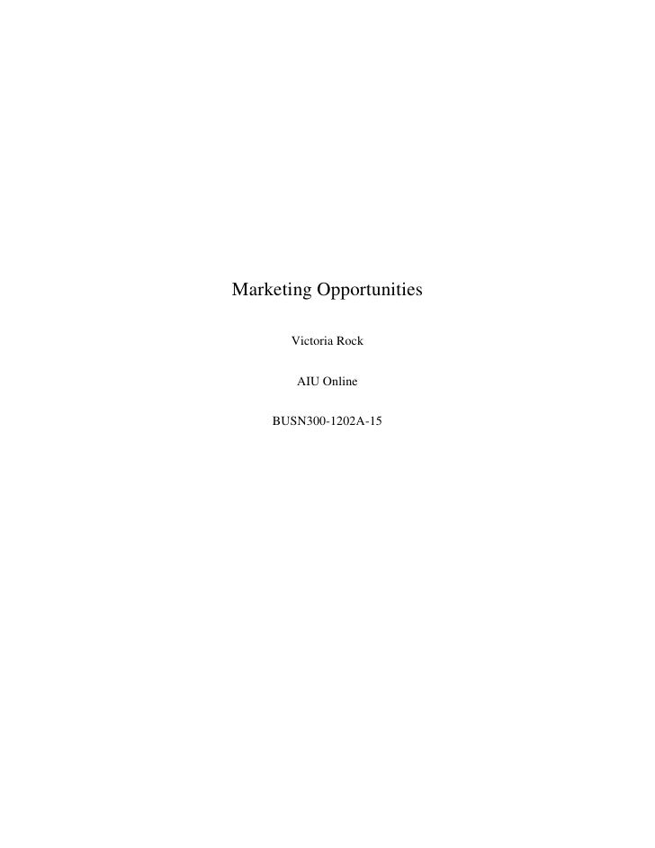 Marketing Opportunities       Victoria Rock        AIU Online    BUSN300-1202A-15