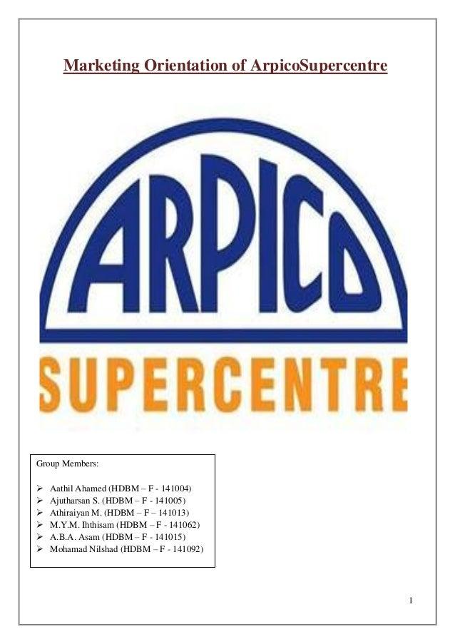 Marketing orientation of arpico supercentre (24 june 2014)