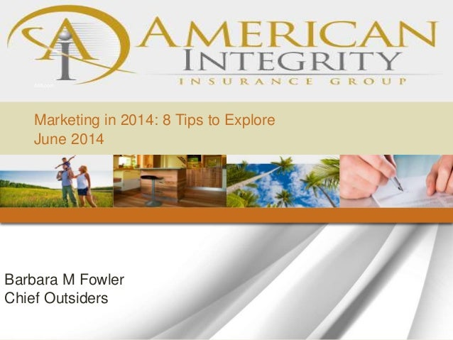 Barbara M Fowler Chief Outsiders AIIfl.com Marketing in 2014: 8 Tips to Explore June 2014