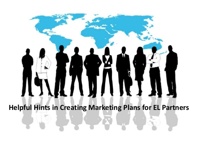 Helpful Hints in Creating Marketing Plans for EL Partners