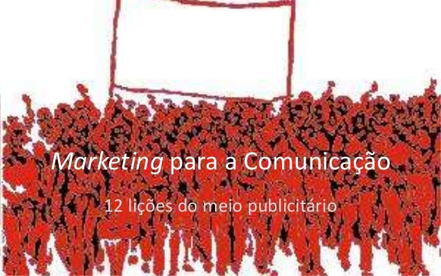 Marketing para a Comunicação    12 lições do meio publicitário