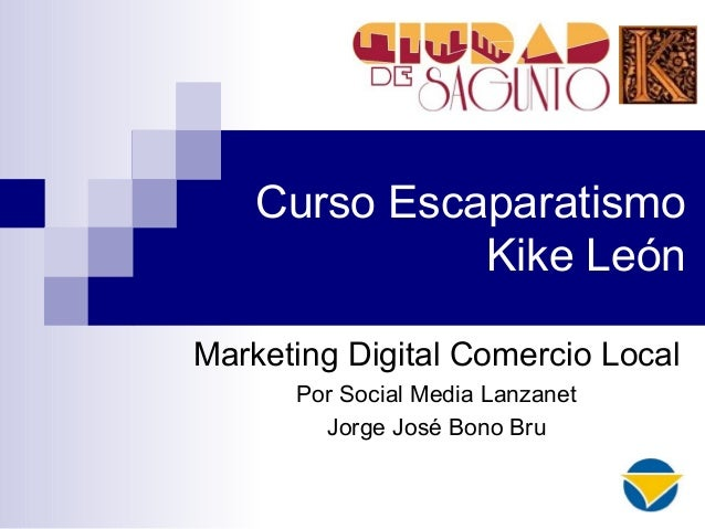 Curso Escaparatismo Kike León Marketing Digital Comercio Local Por Social Media Lanzanet Jorge José Bono Bru