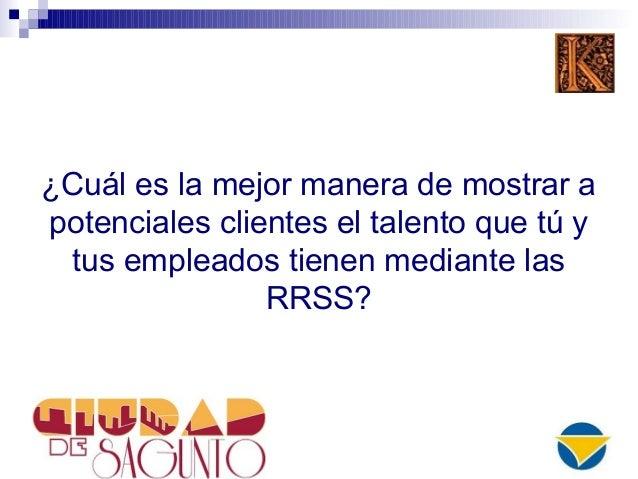 ¿Cuál es la mejor manera de mostrar a potenciales clientes el talento que tú y tus empleados tienen mediante las RRSS?