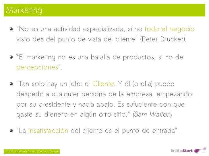 """Marketing         """"No es una actividad especializada, si no todo el negocio         visto des del punto de vista del clien..."""