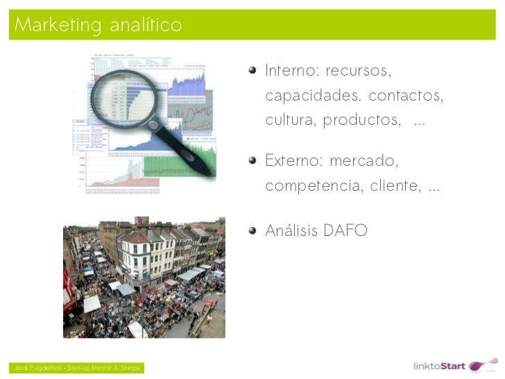 Marketing analítico                                                    Interno: recursos,                                 ...