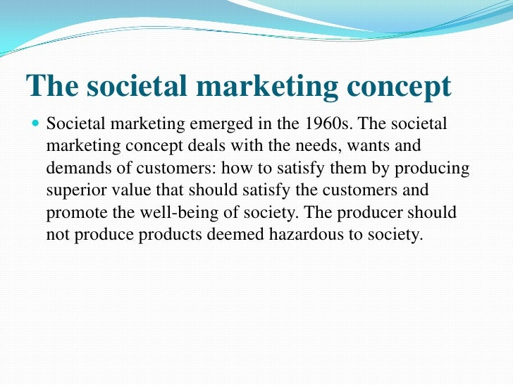 the new era of societal marketing concept marketing essay In relation to the second idea, the societal marketing concept was introduced in  1972 there has been little advancement in our understanding of a societal.