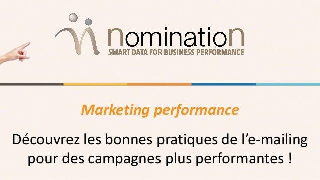 Marketing performance Découvrez les bonnes pratiques de l'e-mailing pour des campagnes plus performantes !