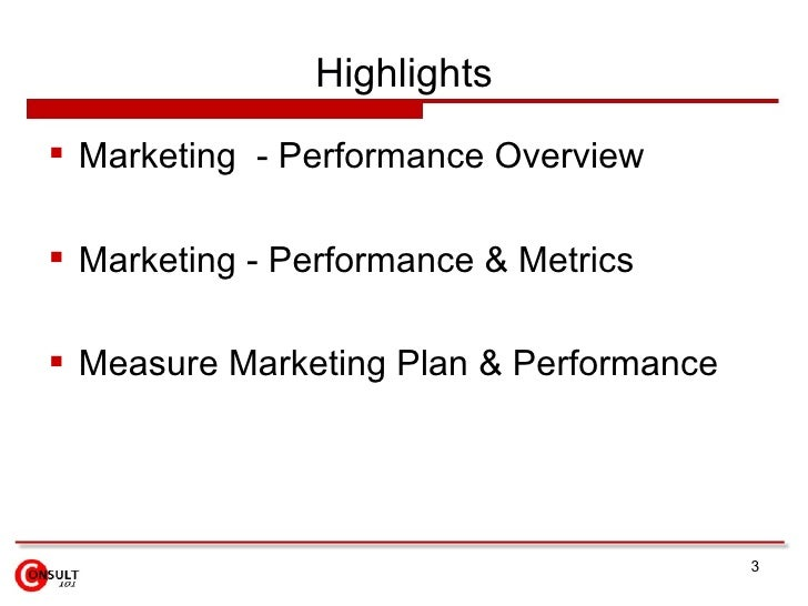 Highlights <ul><li>Marketing  - Performance Overview </li></ul><ul><li>Marketing - Performance & Metrics  </li></ul><ul><l...
