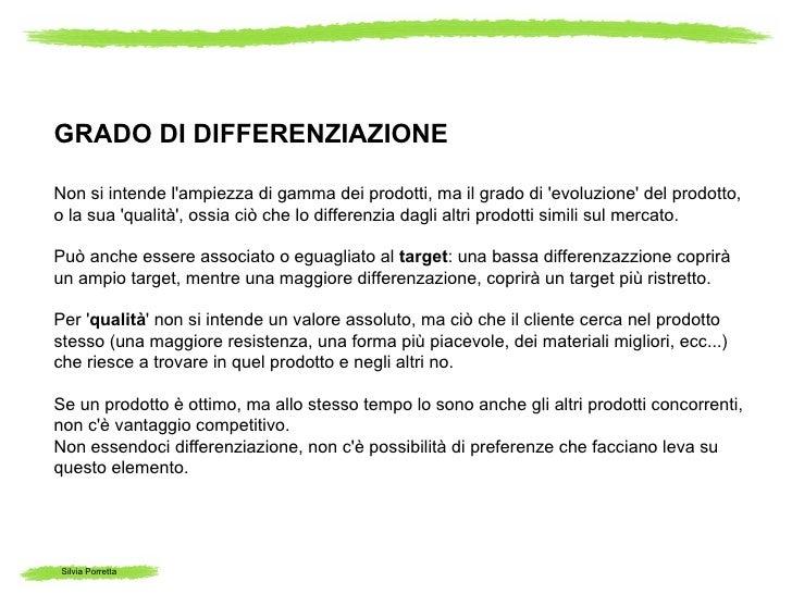 GRADO DI DIFFERENZIAZIONENon si intende lampiezza di gamma dei prodotti, ma il grado di evoluzione del prodotto,o la sua q...