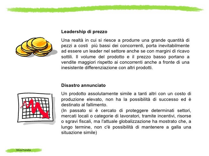 Leadership di prezzo                  Una realtà in cui si riesce a produrre una grande quantità di                  pezzi...