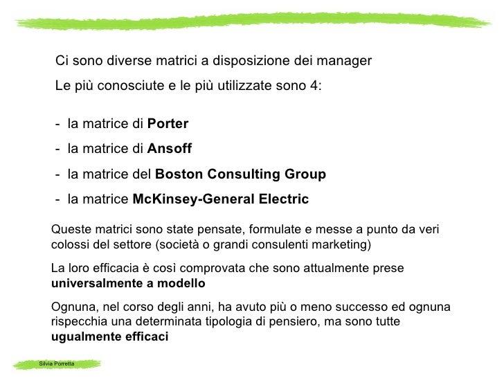 Ci sono diverse matrici a disposizione dei manager      Le più conosciute e le più utilizzate sono 4:      - la matrice di...