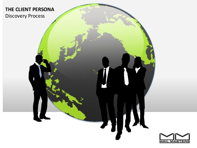 THE CLIENT PERSONA Discovery Process