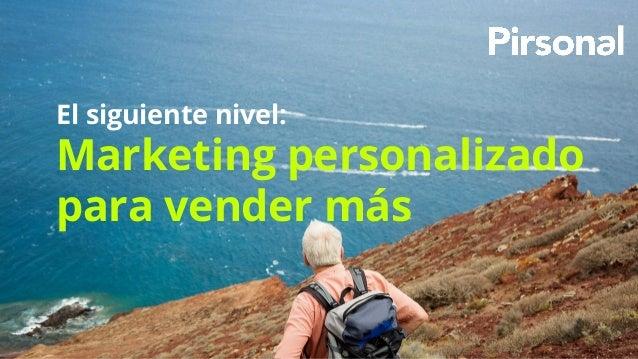 El siguiente nivel: Marketing personalizado para vender más