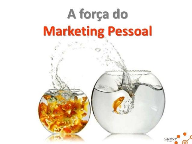 A força do Marketing Pessoal