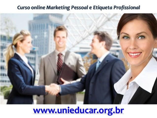 Curso online Marketing Pessoal e Etiqueta Profissionalwww.unieducar.org.br