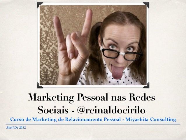 4a3e9f38dc Abril De 2012 Marketing Pessoal nas Redes Sociais - @reinaldocirilo Curso  de Marketing de Relacionamento ...