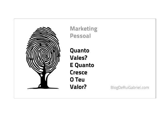 Marketing Pessoal – Valor Pessoal Rui Manuel De Matos Amado Gabriel / Tags: estudo, Marketing Pessoal, mentor, mentoria, m...