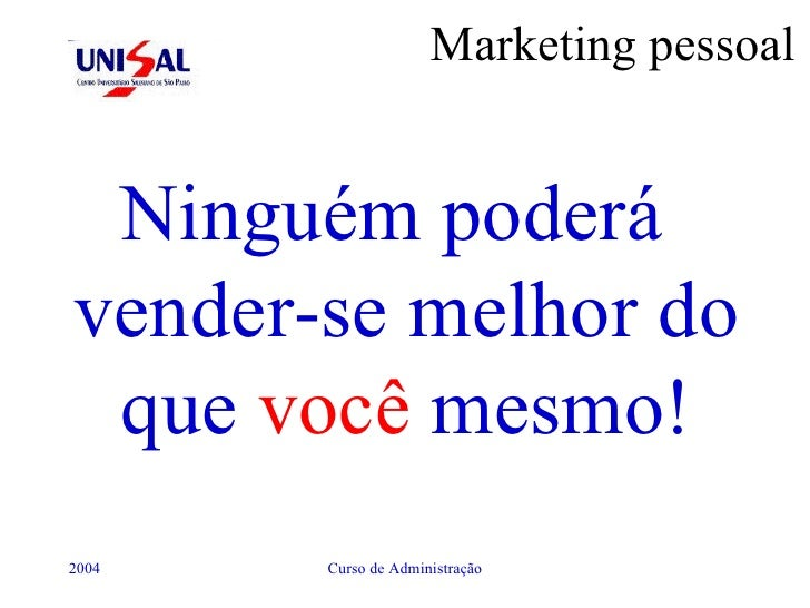 Marketing pessoal <ul><li>Ninguém poderá vender-se melhor do que  você  mesmo! </li></ul>