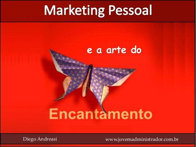e a arte doDiego Andreasi www.jovemadministrador.com.br