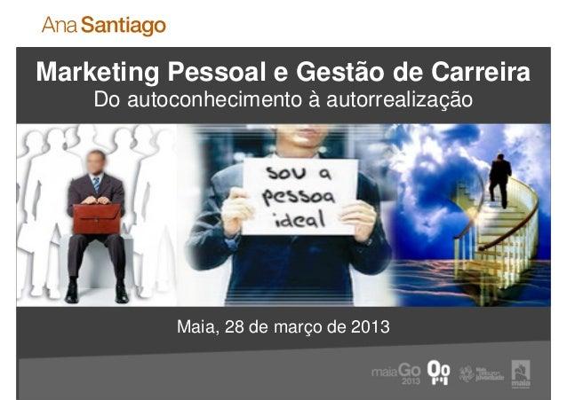 Marketing Pessoal e Gestão de Carreira                           Do autoconhecimento à autorrealizaçãoMarketing Pessoal e ...