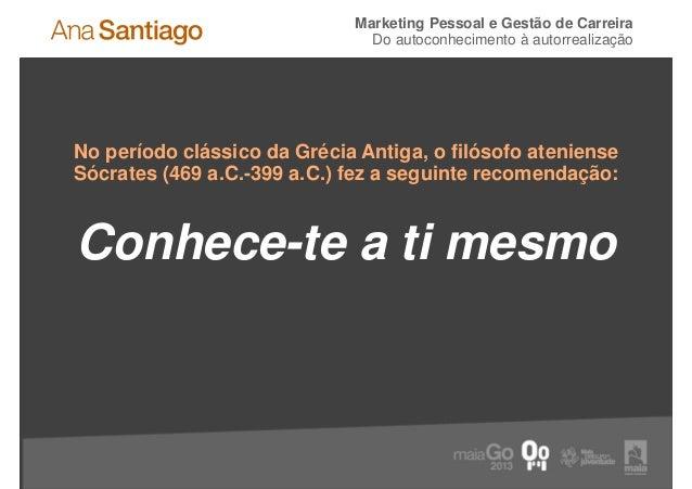 Marketing Pessoal e Gestão de Carreira                               Do autoconhecimento à autorrealizaçãoNo período cláss...
