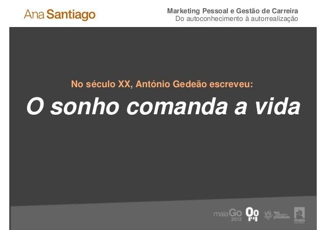 Marketing Pessoal e Gestão de Carreira                         Do autoconhecimento à autorrealização   No século XX, Antón...