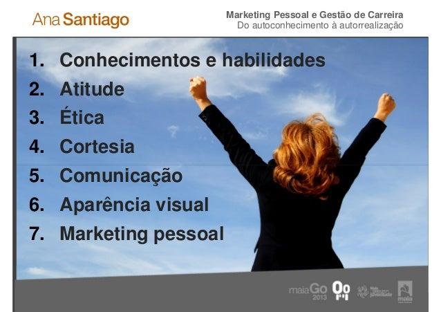 Marketing Pessoal e Gestão de Carreira                         Do autoconhecimento à autorrealização1. Conhecimentos e hab...