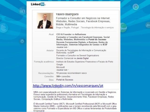 http://www.linkedin.com/in/vascomarques/pt  Vasco Marques | www.vascomarques.com | Marketing Pessoal e Networking