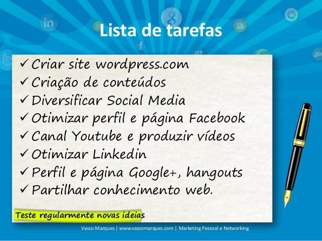 Lista de tarefas  Criar site wordpress.com  Criação de conteúdos  Diversificar Social Media  Otimizar perfil e página ...