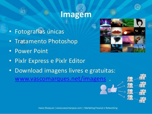 Imagem • • • • •  Fotografias únicas Tratamento Photoshop Power Point Pixlr Express e Pixlr Editor Download imagens livres...