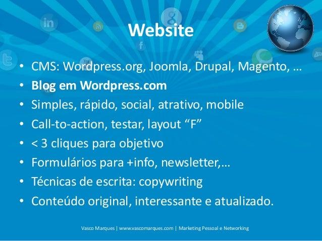 Website • • • • • • • •  CMS: Wordpress.org, Joomla, Drupal, Magento, … Blog em Wordpress.com Simples, rápido, social, atr...