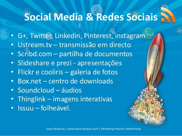 Social Media & Redes Sociais • • • • • • • • •  G+, Twitter, Linkedin, Pinterest, instagram Ustream.tv – transmissão em di...