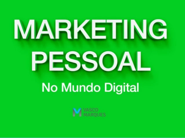 Vasco Marques  www.vascomarques.com  Vasco Marques | www.vascomarques.com | Marketing Pessoal