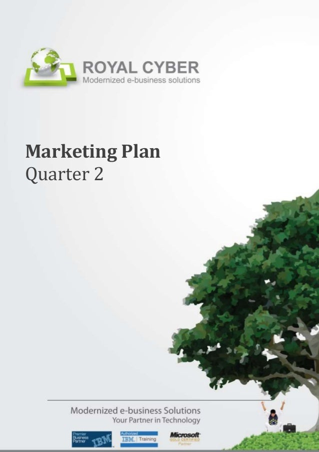 Marketing Plan: April – June, 2012 Marketing Plan Quarter 2