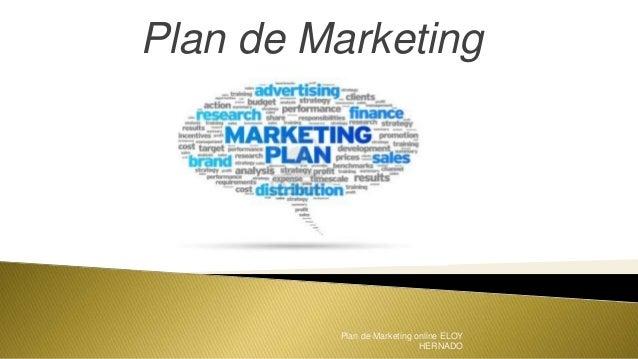 Plan de Marketing Plan de Marketing online ELOY HERNADO