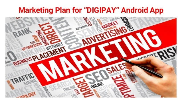 """Marketing Plan for """"DIGIPAY"""" Android App"""