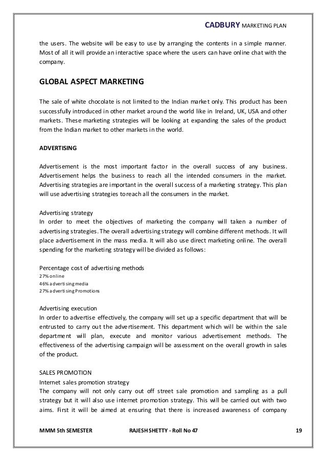 cadbury marketing plan essay Cadbury, advertising and marketing one of the most critical parts of ensuring a successful repositioning of cadbury crush product(s), specifically the orange flavor, as agreed by the.