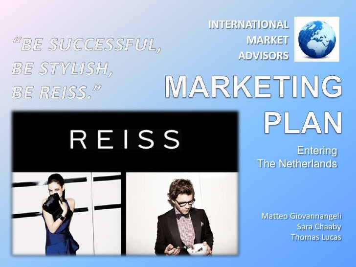 "INTERNATIONAL <br />MARKET <br />ADVISORS<br />""BE SUCCESSFUL,<br />BE STYLISH,<br />BE REISS.""<br />MARKETINGPLAN<br />En..."
